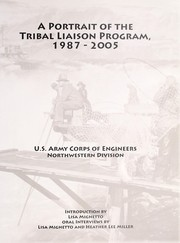 Cover of: A portrait of the Tribal Liaison Program, 1987-2005 | United States. Army. Corps of Engineers. Northwestern Division.