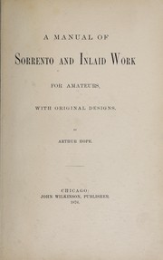 Cover of: A manual of sorrento and inlaid work for amateurs, with original designs. | Arthur Hope