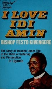 Cover of: I Love Idi Amin | Festo Kivengere