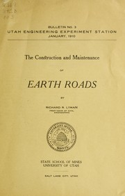 Cover of: The construction and maintenance of earth roads | Richard Roswell Lyman