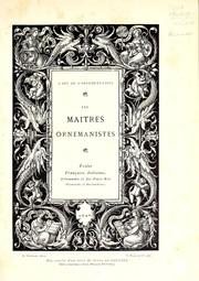 Les maîtres ornemanistes, dessinateurs, peintres, architectes, sculpteurs et graveurs