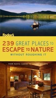 Cover of: 239 Great Places to Escape to Nature Without Roughing It