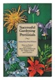 Cover of: Successful gardening with perennials