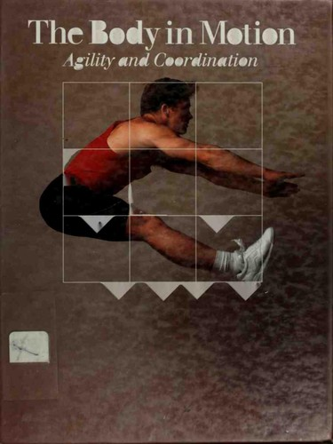 The Body in motion by Time-Life Books