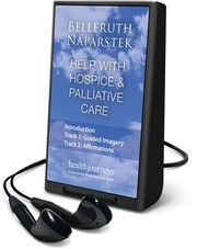 Cover of: Help with hospice & palliative care | Belleruth Naparstek