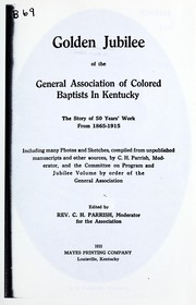 Cover of: Golden jubilee of the general association of Colored Baptists in Kentucky | C. H. Parrish