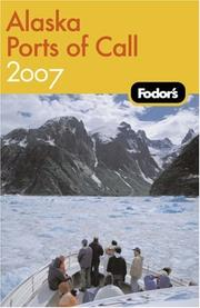 Cover of: Fodor's Alaska Ports of Call 2007 | Fodor's
