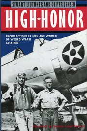 Cover of: High honor: recollections by men and women of World War II aviation