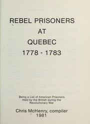 Cover of: Rebel prisoners at Quebec, 1778-1783 by Chris McHenry