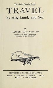 Cover of: ...Travel by air, land, and sea | Webster, Hanson Hart