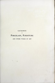 Cover of: Catalogue of porcelain, furniture and other works of art in the collection of Lady Wantage at 2 Carlton Gardens, London, Lockinge House, Berks., and Overstone Park, Northants | R. L. Hobson