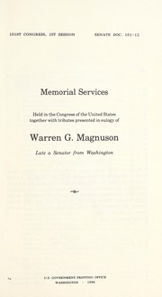 Memorial services held in the Congress of the United States, together with tributes presented in eulogy of Warren G. Magnuson, late a senator from Washington