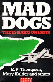 Cover of: Mad Dogs: The U.S. Raids on Libya