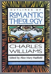 Cover of: Outlines of romantic theology ; with which is reprinted, Religion and love in Dante