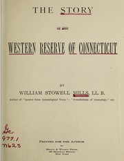 Cover of: The story of the Western Reserve of Connecticut | William Stowell Mills