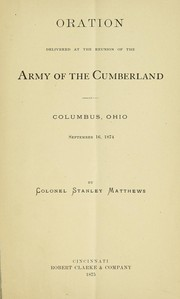 Cover of: Oration delivered at the reunion of the Army of the Cumberland at Columbus, Ohio, September 16, 1874