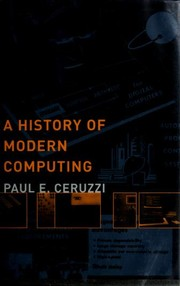 Cover of: A history of modern computing | Paul E. Ceruzzi