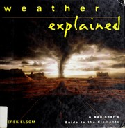 Cover of: Weather explained | Derek M. Elsom