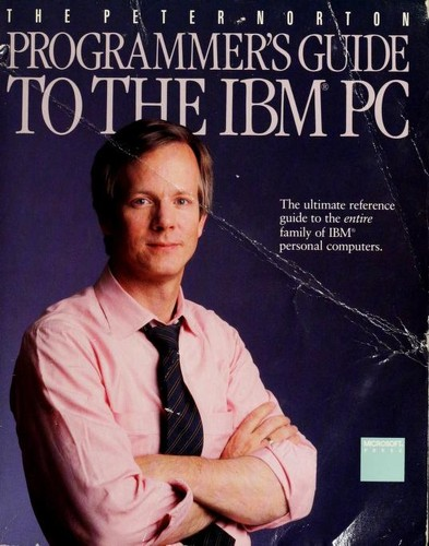 The  Peter Norton Programmer's guide to the IBM PC