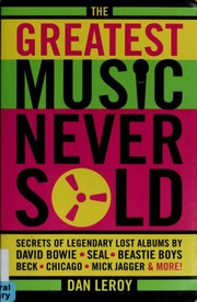 Cover of: The greatest music never sold | Dan LeRoy