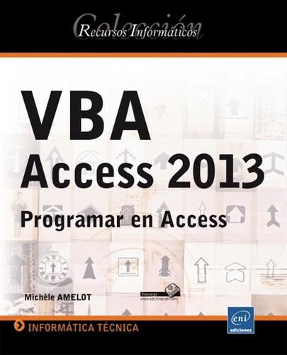 VBA Access 2013 : Programar en Access (2013 edition) | Open Library