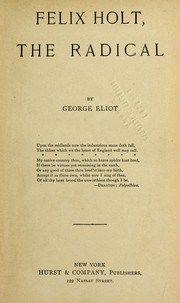 Cover of: Felix Holt, the radical | George Eliot