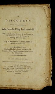 Cover of: A discourse upon the question, whether the King shall be tried?