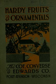 Cover of: Hardy fruits & ornamentals | Coe, Converse & Edwards Company