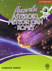 Siri Astronomi Muda : Meneroka Asteroid, Meteor, Dan Komet ...