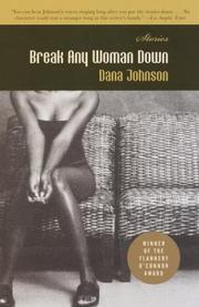 Cover of: Break any woman down | Dana Johnson