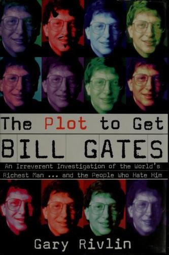 The plot to get Bill Gates