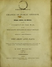Cover of: Observations on the change of public opinion, in religion, politics, and medicine; on the conduct of the war, etc | John Millar