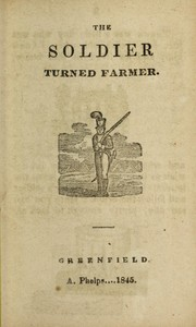 Cover of: The soldier turned farmer | Ansel Phelps