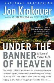 Cover of: Under the Banner of Heaven: a Story of Violent Faith