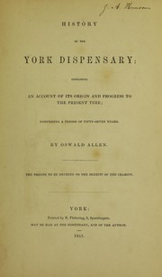 Cover of: History of the York dispensary | Allen, Oswald of York