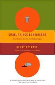 Cover of: Small Things Considered: Why There Is No Perfect Design