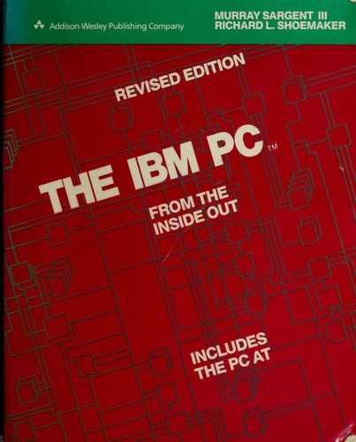 The IBM personal computer from the inside out by Murray Sargent