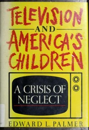Cover of: Television & America's children by Edward L. Palmer