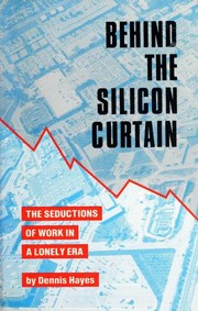 Behind the silicon curtain by Dennis Hayes