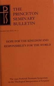 Cover of: Hope for the kingdom and responsibility for the world by Frederick Neumann Symposium on Theological Interpretation of Scripture (1993 Princeton, N.J.).