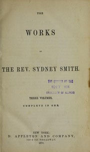 Cover of: The works of the Rev. Sydney Smith. Critical and miscellaneous writings of T. Noon Talfourd. Critical and miscellaneous essays
