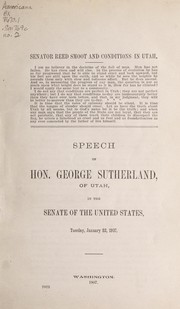 Cover of: Senator Reed Smoot and conditions in Utah ... | Sutherland, George