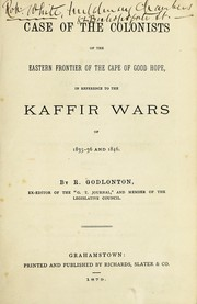 Cover of: Case of the colonists of the eastern frontier of the Cape of Good Hope, in reference to the Kaffir Wars of 1835-36 and 1846