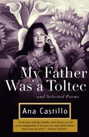 Cover of: My father was a Toltec and selected poems, 1973-1988