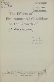 Cover of: The effects of environmental conditions on the growth of Merulius Lacrymans | Jesse D. Diller