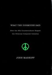 Cover of: What the dormouse said-- | John Markoff