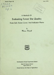 Cover of: A method of evaluating forest site quality from soil, forest cover, and indicator plants