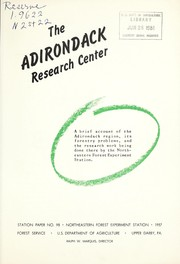 Cover of: The Adirondack Research Center: A brief account of the Adirondack region, its forestry problems, and the research work being done there by the Northeastern Forest Experiment Station | Francis M. Rushmore