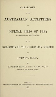 Cover of: Catalogue of the Australian birds in the Australian Museum, at Sydney, N.S.W.