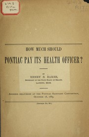 Cover of: How much should Pontiac pay its health officer? | Henry B. Baker